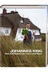 Johannes King - Kochbuch von Land und Meer